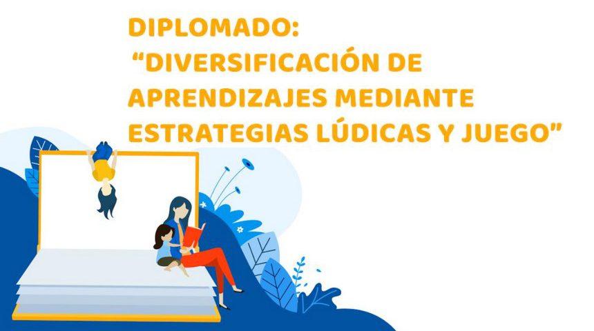 Diplomado Internacional Diversificación de estrategias de aprendizaje mediante recursos lúdicos