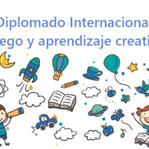 """Diplomado """"Juego y aprendizaje creativo"""""""
